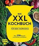 Das XXL-Kochbuch für den Thermomix – Über 200 Rezepte zum Kochen und Backen