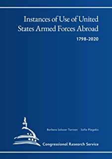 Instances of Use of United States Armed Forces Abroad, 1798-2020