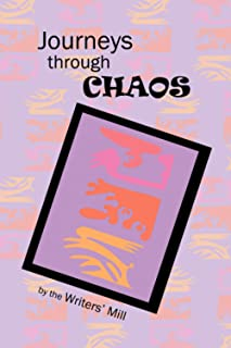 Journeys through Chaos: an Anthology to Bring us Together the Writers' Mill Journal Volume 8