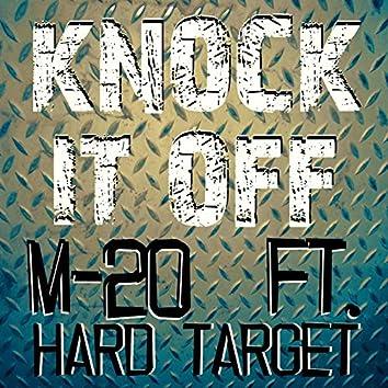 Knock It Off (feat. Hard Target)