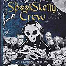 The Spook Skelly Crew: A Spooky, Scary Book for Kids Ages 8-13