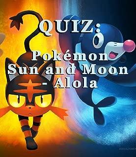 QUIZ: Pokémon Sun and Moon - Alola
