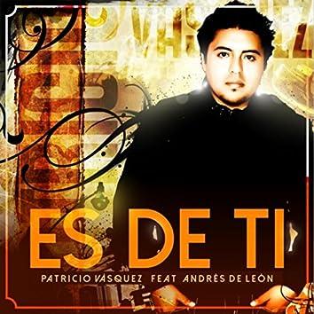 Es de Ti (feat. Andres de Leon)