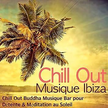 Chill Out Musique Ibiza - Chill Out Buddha Musique Bar pour Détente & Méditation au Soleil