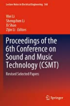 Proceedings of the 6th Conference on Sound and Music Technology (CSMT): Revised Selected Papers (Lecture Notes in Electrical Engineering)