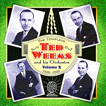 The Complete Ted Weems and His Orchestra Vol. 2 (1926-1928)