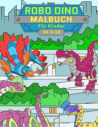 Robo Dino Malbuch Für Kinder Ab 3-10: Färbung Dinosaurier-Roboter
