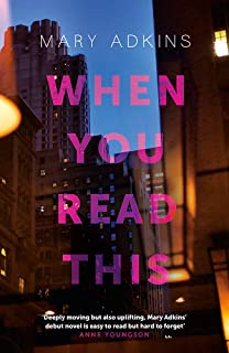 When You Read This: 'Deeply moving but also uplifting, Mary Adkins' debut novel is easy to read but hard to forget' - Anne...