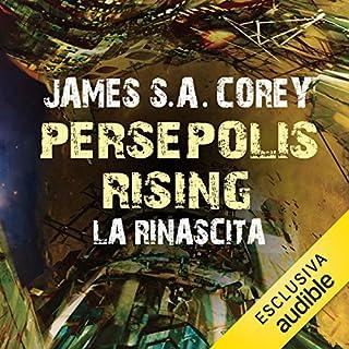 Persepolis Rising - La rinascita     The Expanse 7              Di:                                                                                                                                 James S.A. Corey                               Letto da:                                                                                                                                 Riccardo Ricobello                      Durata:  17 ore e 51 min     149 recensioni     Totali 4,7