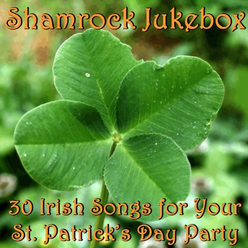 Shamrock Jukebox: 30 Irish Songs for Your St. Patrick's Day Party