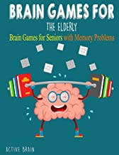 Brain Games For The Elderly: 210+ Brain Games for Seniors with Memory Problems Large Print (With Solutions)