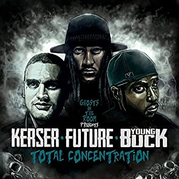 Total Concentration (feat. Kerser, Future & Young Buck)