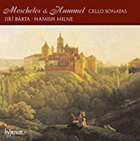 Cello Sonatas of Moscheles & Hummel