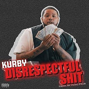 Disrespectful Shit