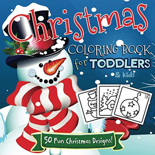 Christmas Coloring Book for Toddlers and Kids: 50 Fun & Simple Christmas Designs for Toddlers and Kids ages 1-3 | 2-4 | 3-5