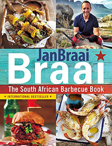 Braai: The South African Barbecue Book