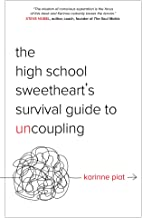 The High School Sweetheart's Survival Guide to Uncoupling: Secrets to Moving Forward After a Marriage That Defined You