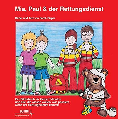 Mia, Paul und der Rettungsdienst: 1. Auflage