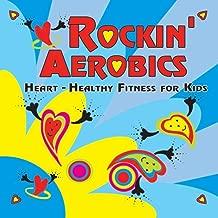 Rockin' Aerobics: Heart-Healthy Fitness for Kids