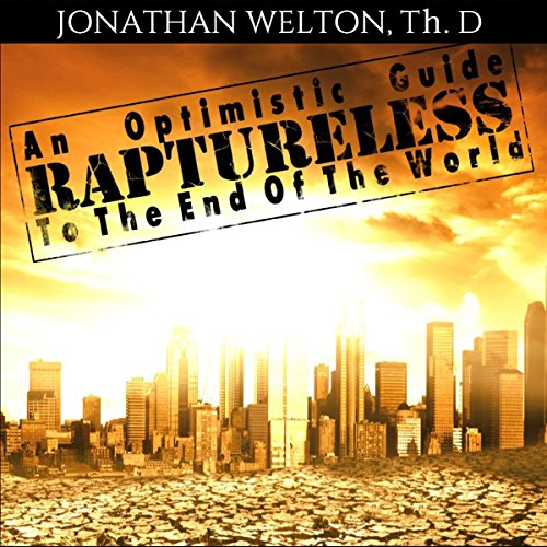 Raptureless: An Optimistic Guide to the End of the World audiobook cover art