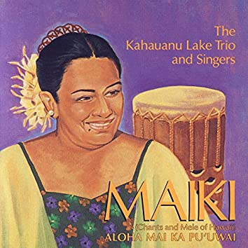 Maiki Chants And Mele Of Hawaii