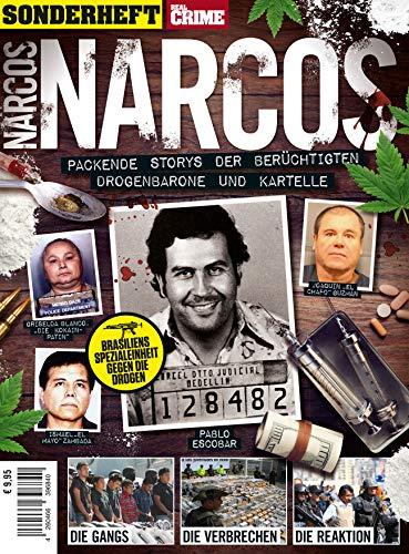 Real Crime Sonderheft: NARCOS - Packende Storys der berüchtigten Drogenbarone und Kartelle