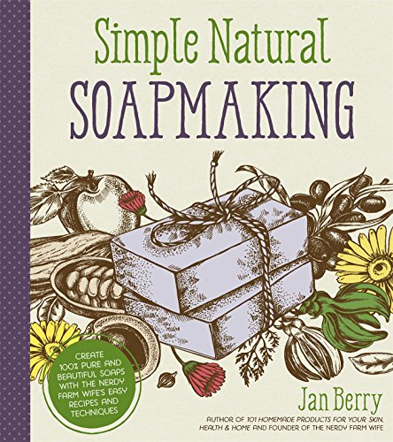 Berry, J: Simple & Natural Soapmaking