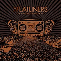 The Great Awake by The Flatliners (2007-09-04)
