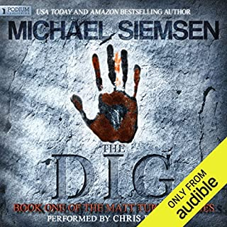 The Dig                   By:                                                                                                                                 Michael Siemsen                               Narrated by:                                                                                                                                 Chris Patton                      Length: 10 hrs and 31 mins     2 ratings     Overall 4.5