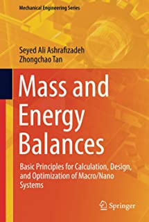 Mass and Energy Balances: Basic Principles for Calculation, Design, and Optimization of Macro/Nano Systems