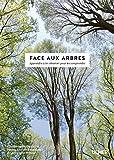 Face aux Arbres - Apprendre à les observer pour les comprendre -Nouvelle édition-