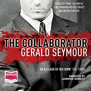 The Collaborator                   By:                                                                                                                                 Gerald Seymour                               Narrated by:                                                                                                                                 Laurence Kennedy                      Length: 17 hrs and 58 mins     104 ratings     Overall 3.9