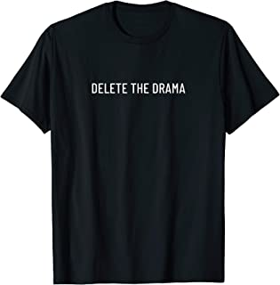 Best delete the drama t shirt Reviews