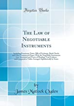 The Law of Negotiable Instruments: Including Promissory Notes, Bills of Exchange, Bank Checks and Other Commercial Paper; ...