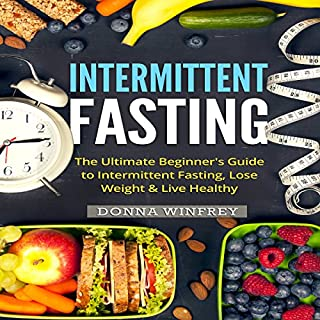 Intermittent Fasting     The Ultimate Beginner's Guide to Intermittent Fasting, Lose Weight & Live Healthy              By:                                                                                                                                 Donna Winfrey                               Narrated by:                                                                                                                                 Alicia Bordon                      Length: 48 mins     3 ratings     Overall 5.0