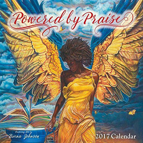 """Shades of Color 2017 Powered by Praise African American Calendar by Buena Johnson, 12 by 12"""" (17BJ)"""