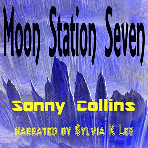 Moon Station Seven audiobook cover art