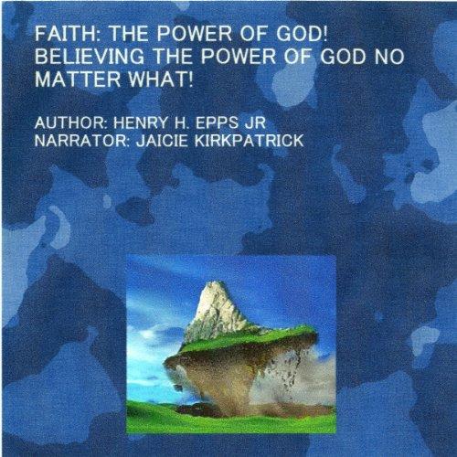 Faith: The Power of God! audiobook cover art