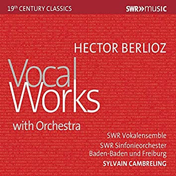 Berlioz: Vocal Works with Orchestra