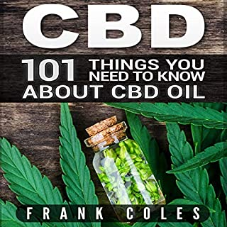 CBD: 101 Things You Need to Know About CBD Oil audiobook cover art