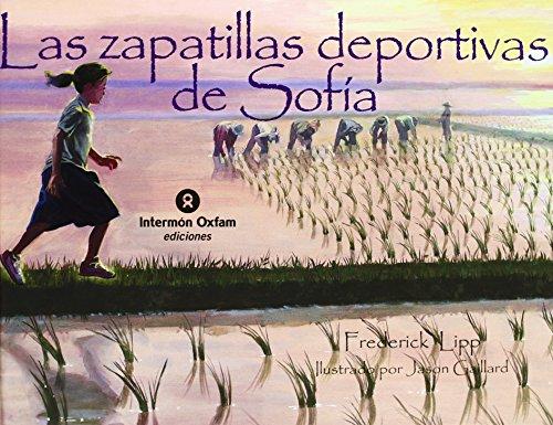 Zapatillas deportivas de Sofia, las (Sueños (intermon)) de Frederick Lipp (19 nov...
