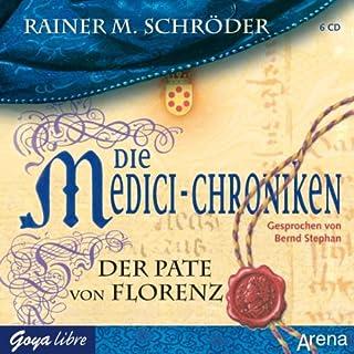 Der Pate von Florenz (Die Medici-Chroniken 2)                   Autor:                                                                                                                                 Rainer M. Schröder                               Sprecher:                                                                                                                                 Bernd Stephan                      Spieldauer: 7 Std. und 15 Min.     126 Bewertungen     Gesamt 3,9