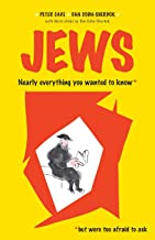 Jews: Nearly Everything You Wanted to Know*  *but Were Too Afraid to Ask