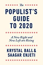 The Populist`s Guide to 2020: A New Right and New Left are Rising