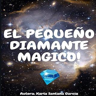 El pequeño diamante mágico (Karla Santana nº 1) (Spanish Edition)