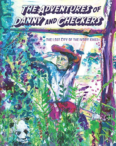 Compare Textbook Prices for The Adventures of Danny and Checkers: The Lost City of the Ivory Kings  ISBN 9798689928425 by Baker, Dustin,Mauk, Daniel