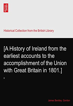 [A History of Ireland from the earliest accounts to the accomplishment of the Union with Great Britain in 1801.]: II