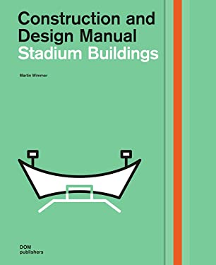 Stadium Buildings: Construction and Design Manual