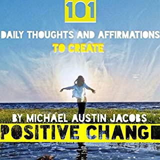 101 Daily Thoughts and Affirmations to Create Positive Change cover art