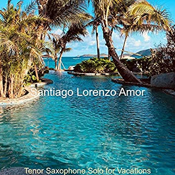 Tenor Saxophone Solo for Vacations